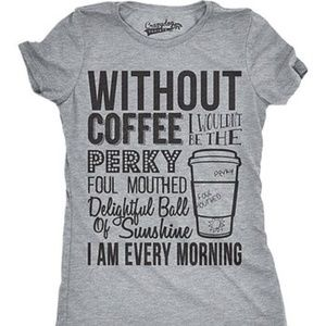 BOUTIQUE🎉Without Coffee I Wouldn't Be... tee, S&M